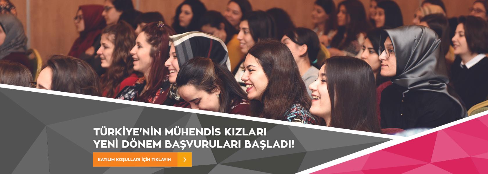 Türkiye'nin Mühendis Kızları yeni Dönem Başvuruları Başladı.